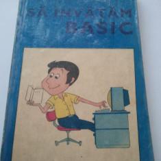 SA INVATAM BASIC - HORIA DUMITRASCU ( 947 ) - Carte Limbaje de programare