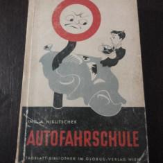 AUTOFAHRSCHULE [carte de legislatie rutiera in limba germana] -- A. Niklitshek -- 1948, 400 p., Alta editura