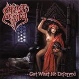 CHRIST DENIED (Spain) – ...Got What He Deserved (Brutal Death Metal) CD 2006 Reeditare COYOTE Rec.