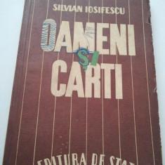 OAMENI SI CARTI - SILVIAN IOSIFESCU { EDITIE PRINCEPS 1946 } ( 1026 ) - Carte Editie princeps