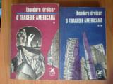 N4 O TRAGEDIE AMERICANA - Theodore Dreiser (2 volume), 1971