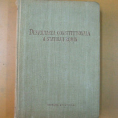 Dezvoltarea constitutionala a statului roman Bucuresti 1957 D. Ionescu Gh. Tutui Gh. Matei - Carte Drept constitutional