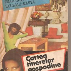 (C5868) CARTEA TINERELOR GOSPODINE DE SMARANDA SBURLAN SI VALERIU MANTA, EDITURA CERES, 1988 - Carte Alimentatie