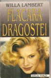 (C5890) FLACARA DRAGOSTEI DE WILLA LAMBERT, EDITURA VIVALDI, 1994, TRADUCERE DE DAN IVANESCU