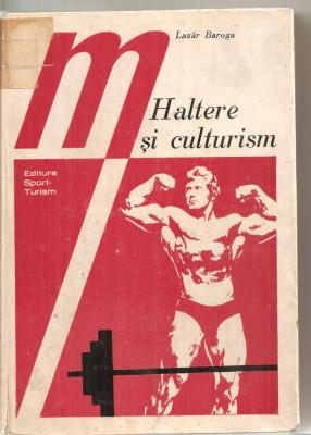 (C5854) HALTERE SI CULTURISM DE LAZAR BAROGA, EDITURA SPORT-TURISM, 1977 foto