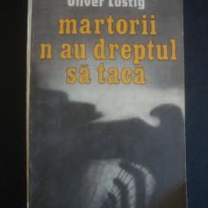 OLIVER LUSTIG - MARTORII N-AU DREPTUL SA TACA, 1986