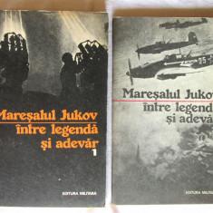 MARESALUL JUKOV  - INTRE LEGENDA SI ADEVAR, Vol. 1+2. 1991. G. Potra. Carti noi, George Potra