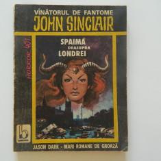 Spaima deasupra Londrei, Vanatorul de fantome- John Sinclair, Jason Dark, roman de groaza - Carte Horror