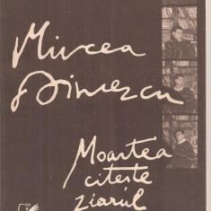 (C5837) MOARTEA CITESTE ZIARUL DE MIRCEA DINESCU, EDITURA CARTEA ROMANEASCA, 1990 - Carte poezie