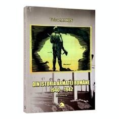 Din istoria armatei romane 1940-1942. Documente - Carte Biologie