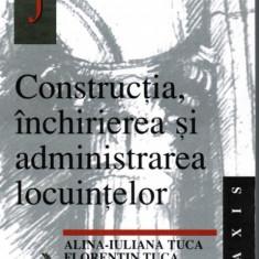 Constructia, inchirierea si administrarea locuintelor de Alina-Iuliana Tuca si Florentin Tuca Editura All Beck Colectia Praxis, 374 pagini, - Carte Drept comercial