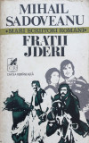 FRATII JDERI - Mihail Sadoveanu (editura Cartea Romaneasca), 1978