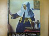 Skira secolul 17 de la Caravagio la Vermeer XVII siecle du Caravage  a Vermeer  Geneva 1951 64 reproduceri color