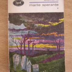 BPT 115 SI 116 - MARILE SPERANTE - CHARLES DICKENS - VOLUMUL I SI II - EDITATA IN 1969 - Roman