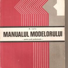 (C5826) MANUALUL MODELORULUI DE D. LALU, PENTRU SCOLI PROFESIONALE, EDP, 1977 - Carti Metalurgie