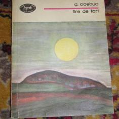 BPT 15B2 - FIRE DE TORT - GEORGE COSBUC - EDITATA IN 1988 - Roman