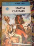 RWX 15 - MAREA CHEMARE - HORIA URSU - EDITATA IN 1987 - COLECTIA CUTEZATORII