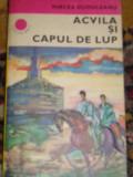 RWX 15 - ACVILA SI CAPUL DE LUP - MIRCEA DUDULEANU - 1983 - COLECTIA CUTEZATORII