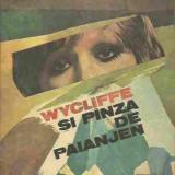 W. J. Burley - WYCLIFFE SI PINZA DE PAIANJAN - Roman, Anul publicarii: 2015