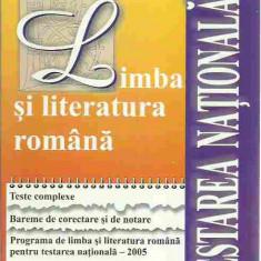 Miorita Baciu, Doina Manolache - LIMBA SI LITERATURA ROMANA TESTARE NATIONALA 2005 - Teste admitere liceu