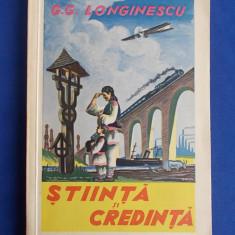 GHEORGHE G.LONGINESCU  - STIINTA SI CREDINTA - 1937