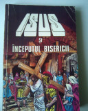 Isus si inceputul bisericii   (4+1)