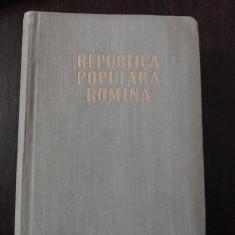 REPUBLICA POPULARA ROMANA -  Editura Meridiane, 1960, 870 p.
