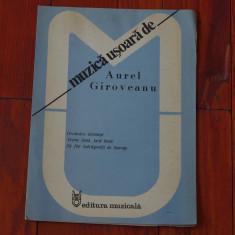 Partitura - muzica usoara de Aurel Giroveanu - Ed. Muzicala !!!