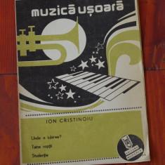 Partitura - muzica usoara de Ion Cristinoiu - Unde e Iubirea / Taina noptii / Studentie - Ed. Muzicala !!!