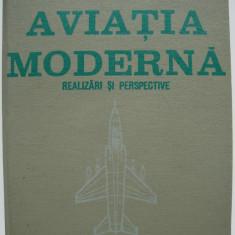 Carte Aviatia Moderna- Zarioiu Gheorghe - (realizari si perspective)