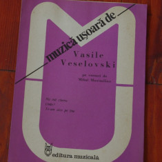 Partitura - muzica usoara de Vasile Veselovski pe versuri de Mihai Maximilian - Ed. Muzicala !!!