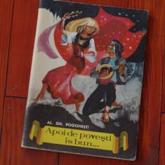 Carte -- Apoi de povesti is bun de Al. Gh. Pogonesti - Ed. Tineretului 1967 - 64 pagini !!! - Carte de povesti