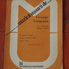Partitura - muzica usoara de George Grigoriu pe versuri de Andrea Andrei - Ed. Muzicala !!!