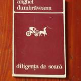 Carte - Diligenta de seara de Anghel Dumbraveanu - Ed. Cartea romaneasca 1978 - 78 pagini !!! - Carte poezie