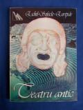 ESCHIL.SOFOCLE.EURIPIDE - TEATRU ANTIC ( PERSII.ANTIGONA.TROIENELE ) - 1998