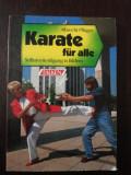 KARATE FUR ALLE [limba germana] -- Albrecht Pfluger -- 1990, 104 p., Alta editura