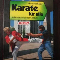 KARATE FUR ALLE [limba germana] -- Albrecht Pfluger -- 1990, 104 p. - Carte sport