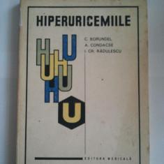 HIPERURICEMIILE - C. BORUNDEL * A. CONDACSE * I. CR. RADULESCU ( 1135 ) - Carte Diagnostic si tratament
