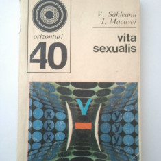 VITA SEXUALIS - V. SAHLEANU * I. MACAVEI { COLECTIA ORIZONTURI } ( 1169 )