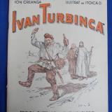 ION CREANGA - IVAN TURBINCA * ILUSTRAT DE STOICA D. - BUCURESTI - 1939