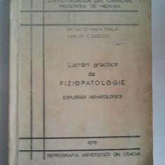 LUCRARI PRACTICE DE FIZIOPATOLOGIE - EXPLORARI HEMATOLOGICE - A. TRAILA * C. TAISESCU ( 1136 ) - Carte Diagnostic si tratament