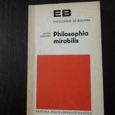 PHILOSOPHIA MIRABILIS - INCERCARE ASUPRA UNEI DIMENSIUNI NECUNOSCUTE A FILOSOFIEI GRECESTI -- Anton Dumitru -- 1974, 198 p., Tiraj: 6.300 exemplare