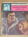 RWX 19 - SPERANTA PENTRU MARELE VIS - LEONIDA NEAMTU - EDITATA IN 1975