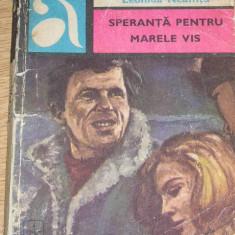 RWX 19 - SPERANTA PENTRU MARELE VIS - LEONIDA NEAMTU - EDITATA IN 1975 - Carte politiste