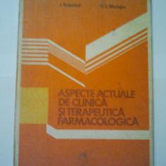 ASPECTE ACTUALE DE CLINICA SI TERAPEUTICA FARMACOLOGICA - I. TRIANDAF * OC. MUNGIU ( 1120 ) - Carte Farmacologie