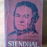 C Viata romantata a lui Stendhal - A. Vinogradov, Anul publicarii: 1962