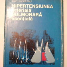 HIPERTENSIUNEA ARTERIALA PULMONARA ESENTIALA - IOAN ZAGREANU ( 1121 ) - Carte Cardiologie