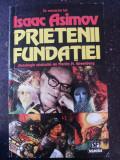 PRIETENII FUNDATIEI - IN ONOAREA LUI ISAAC ASIMOV  MARTIN H. GREENBERG - 1995