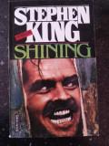 SHINING - Stephen King -Traducere Ruxandra Toma - 1993, 510 p.