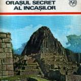 Spre oraşul secret al incaşilor - Carte de calatorie